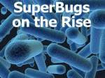 superbugs on the rise